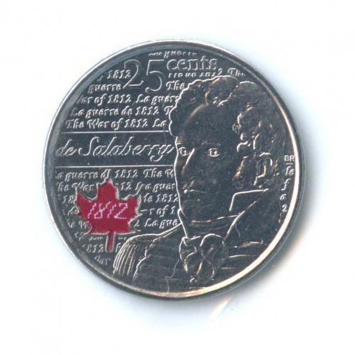 25 центов (квотер) — Война 1812 - Шарль деСалаберри, вцвете (взапайке) 2013 года (Канада)