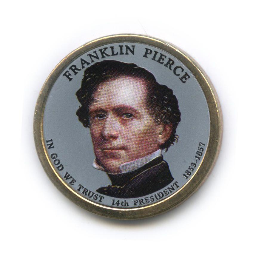 1 доллар — 14-ый Президент США - Франклин Пирс (1853-1857), цветная эмаль 2010 года P (США)