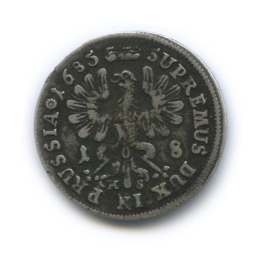18 грошей - Фридрих Вильгельм I, Пруссия 1685 года