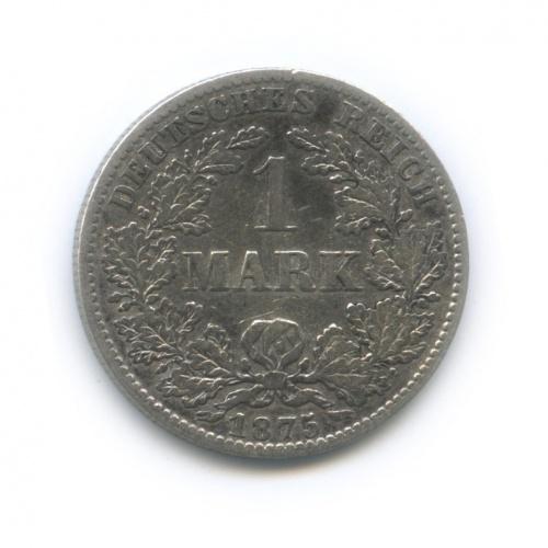1 марка 1875 года В (Германия)